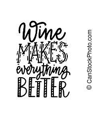 beter, maakt, alles, wijntje, plezier, noteren, lettering