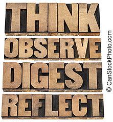 denken, verteren, in de gaten houden; observeren, reflecteren