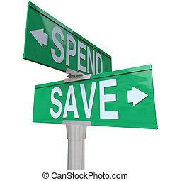 gebouw, fiscaal, groene, besparing, rijkdom, wijzende, belang, geld, toekomst, pijl, twee, uitgeven, stabiliteit, straat, verantwoordelijkheidsgevoel, woorden, tekens & borden, financieel, sparen, jouw