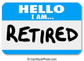 gepensioneerd, ouder, sticker, nametag, persoon, woorden, hallo