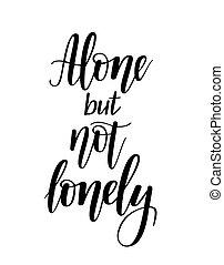 lettering, self-love, eenzaam, maar, alleen, introvert, niet