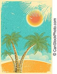 natuur, vector, papier, zon achtergrond, palmen, oud, eiland, tropische , ouderwetse , texture., kleur, illustratie, zee