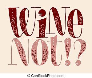 niet, wijntje, lettering, hand