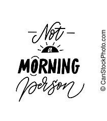 persoon, gekke , mok, afdrukken, morgen, noteren, niet, humeur