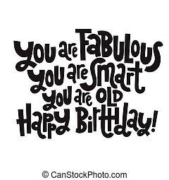 typography., irreverent, jarig, komisch, birthday., stylized, gekke , slagzin