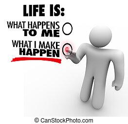 wat, maken, leven, chooses, initiatief, happen, u, proactive, man